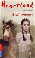 Heartland, tome 14 : Tout change