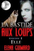 La Bastide aux loups : épisode I