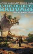 L'Autoroute sauvage, tome 1 : Kilomètre 666