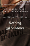 couverture Tales from Shadowhunter Academy, Tome 4 : Nothing but Shadows