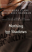 Tales from Shadowhunter Academy, Tome 4 : Nothing but Shadows