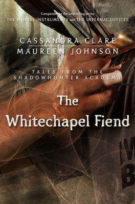 Couverture du livre : Tales from the Shadowhunter Academy, Tome 3 : The Whitechapel Fiend