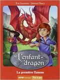 L'Enfant-dragon, tome 1 : La première flamme