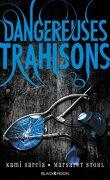 Dangereuses Créatures, Tome 2 : Dangereuses Trahisons