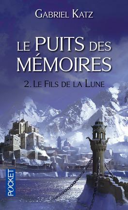 Couverture du livre : Le Puits des mémoires, Tome 2 : Le Fils de la lune