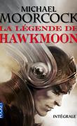La Légende de Hawkmoon - Intégrale, tome 1