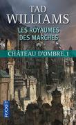 Les Royaumes des Marches, Tome 1 : Château d'ombre 1