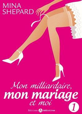 Couverture du livre : Mon milliardaire, mon mariage et moi, Tome 1