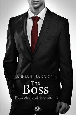 Couverture du livre : Pouvoirs d'attraction, Tome 1 : The Boss