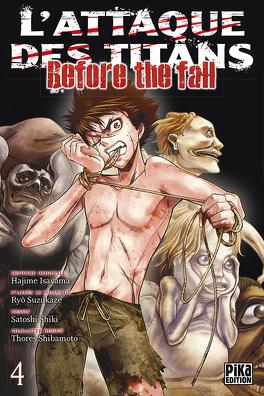 Couverture du livre : L'attaque des Titans - Before The Fall, tome 4
