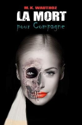 Couverture du livre : La mort pour... tome1: La Mort pour Compagne
