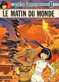 Yoko Tsuno, Tome 17 : Le Matin du monde