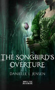 The Malediction Trilogy, Tome 0.5 : The Songbird's Overture