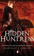 The Malediction Trilogy, Tome 2 : Hidden Huntress