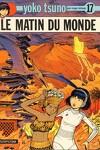 couverture Yoko Tsuno, Tome 17 : Le Matin du monde