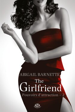 Couverture de Pouvoirs d'attraction, Tome 2 : The Girlfriend