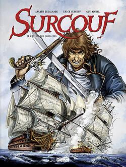 Couverture de Surcouf, tome 3 : Le roi des corsaires