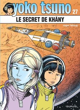 Couverture du livre : Yoko Tsuno, Tome 27 : Le Secret de Khâny