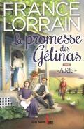 La promesse des Gélinas, Tome 1 : Adèle