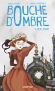 Bouche d'Ombre, Tome 2 : Lucie 1900