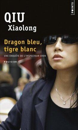 Couverture du livre : Dragon bleu, tigre blanc