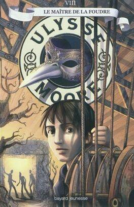 Couverture du livre : Ulysse Moore, Tome 8 : Le Maître de la foudre
