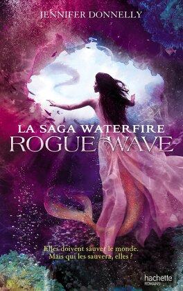 Couverture du livre : La Saga Waterfire, Tome 2 : Rogue Wave