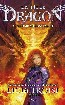 Couverture du livre : La Fille dragon, Tome 5 : L'Ultime Affrontement