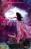 La Saga Waterfire, Tome 2 : Rogue Wave