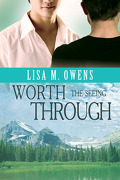 L'amour à n'importe quel prix, Tome 2 : Worth the Seeing Through