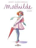 Mathilde, Tome 5 : Le Temps des regrets