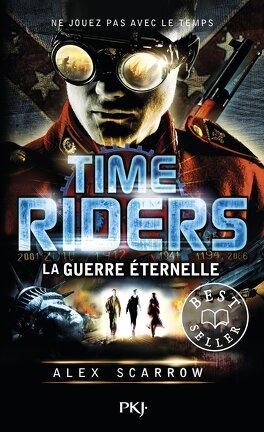 Couverture du livre : Time Riders, Tome 4 : La Guerre Éternelle