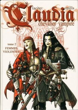 Couverture du livre : Claudia, Chevalier vampire, tome 2 : Femmes violentes