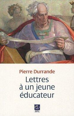 Couverture de Lettres à un jeune éducateur
