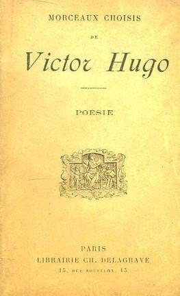 Morceaux Choisis De Victor Hugo Poesie Livre De Victor Hugo