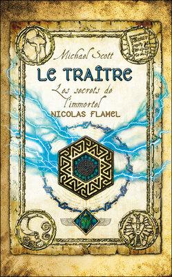 Couverture de Les Secrets de l'Immortel Nicolas Flamel, Tome 5 : Le Traître
