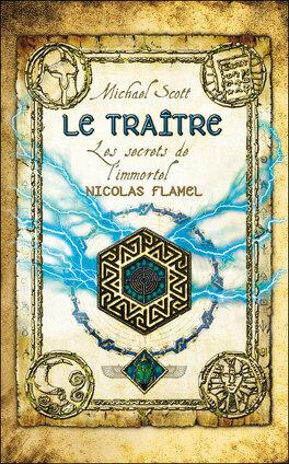 Couverture du livre : Les Secrets de l'Immortel Nicolas Flamel, Tome 5 : Le Traître