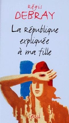 Couverture du livre : La République expliquée à ma fille