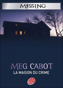 Couverture du livre : Missing, Tome 3 : La Maison du Crime