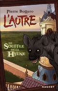 L'Autre, Tome 1 : Le Souffle de la Hyène