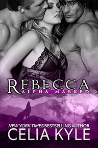 Couverture du livre : Alpha Marked, Tome 4 : Rebecca