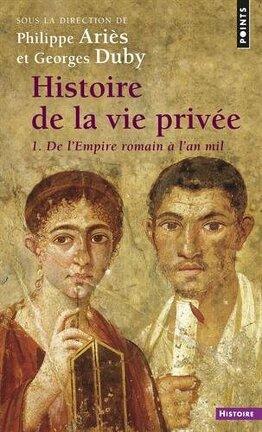 Couverture du livre : Histoire de la vie privée, tome 1 : De l'Empire romain à l'an mil