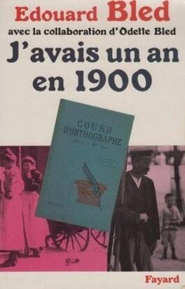 Couverture du livre : J'avais un an en 1900