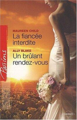 Couverture du livre : La fiancée interdite / Un brûlant rendez-vous