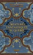 Créatures fantastiques du Québec T1