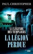 La Légende des Templiers, tome 5 : La Légion perdue