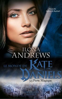 Couverture du livre : Kate Daniels, Tome 3,5 : Perte Magique