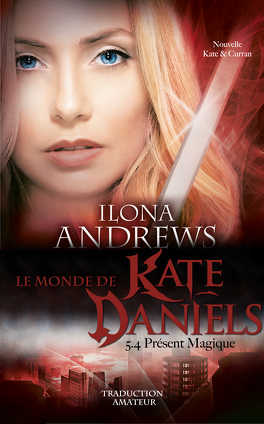 Couverture du livre : Kate Daniels, Tome 5.4 : Présent Magique