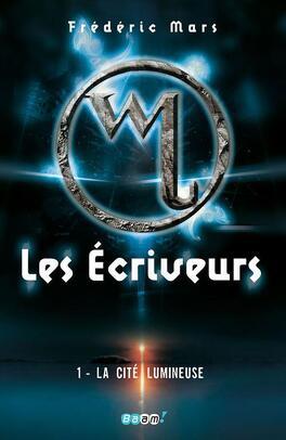 Couverture du livre : Les Ecriveurs, Tome 1 : La Cité lumineuse