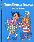 Tom-Tom et Nana, Volume 33 : Ben ça, alors !